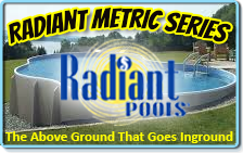 Radiant Above Ground Pools for Sale in NH MA the Metric Series, highest quality, best pool to buy